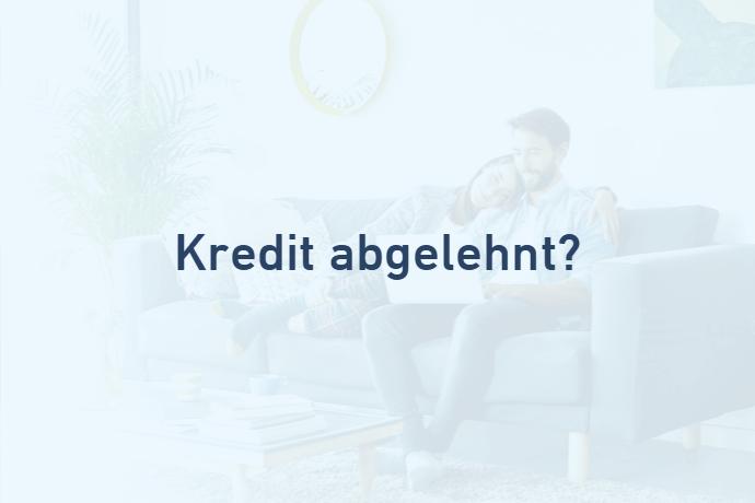 Kredit abgelehnt